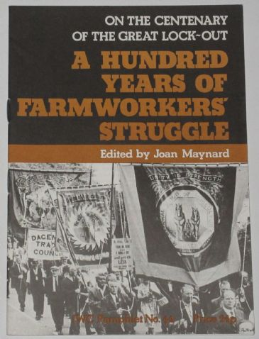 On the Centenary of the Great Lock-Out, A Hundred Years of Farmworkers' Struggle, by Joan Maynard
